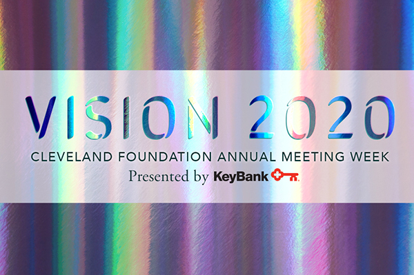 Cleveland Foundation Annual Meeting Week Presented by KeyBank 2020 Community Vision graphic